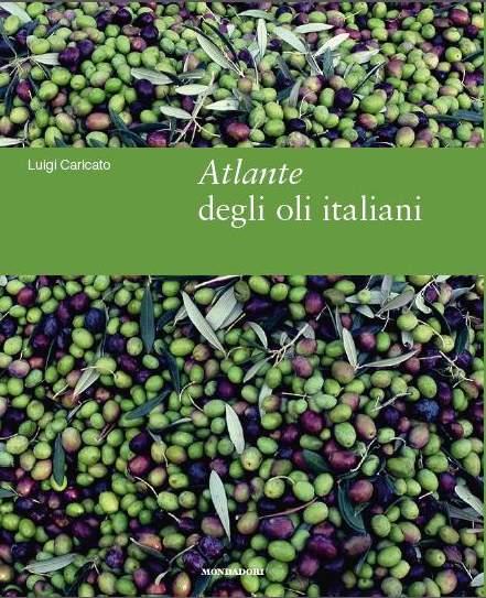 copertina del libro Atlante degli oli italiani di luigi caricato